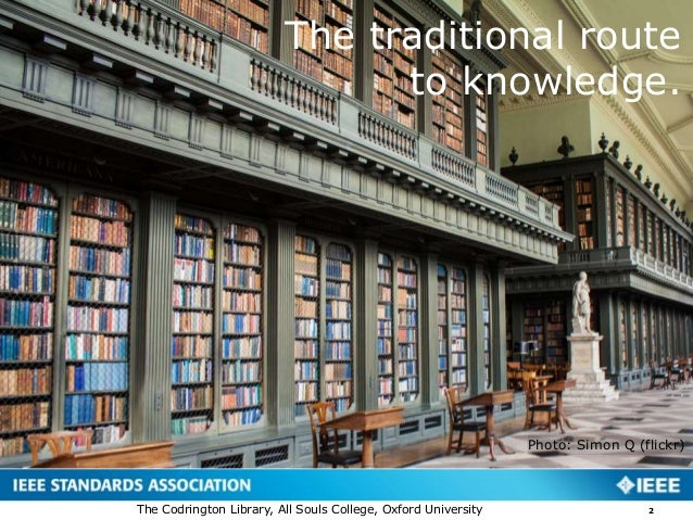 The traditional route to knowledge. Photo: Simon Q (flickr) 2The Codrington Library, All Souls College, Oxford University