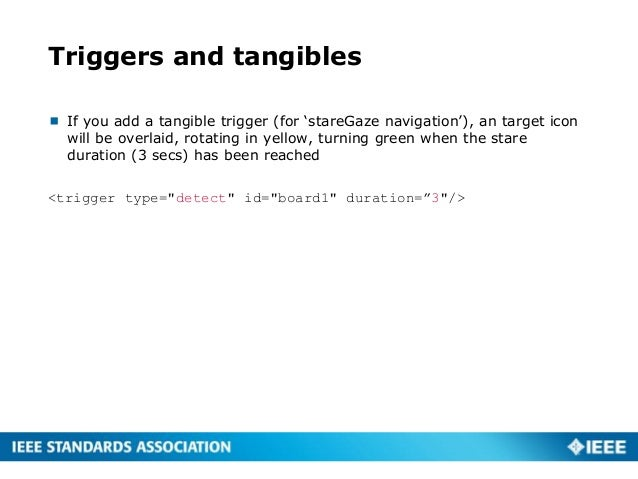 Triggers and tangibles  If you add a tangible trigger (for 'stareGaze navigation'), an target icon will be overlaid, rota...
