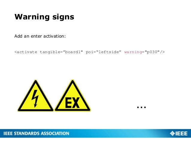 """Warning signs Add an enter activation: <activate tangible=""""board1"""" poi=""""leftside"""" warning=""""p030""""/> …"""