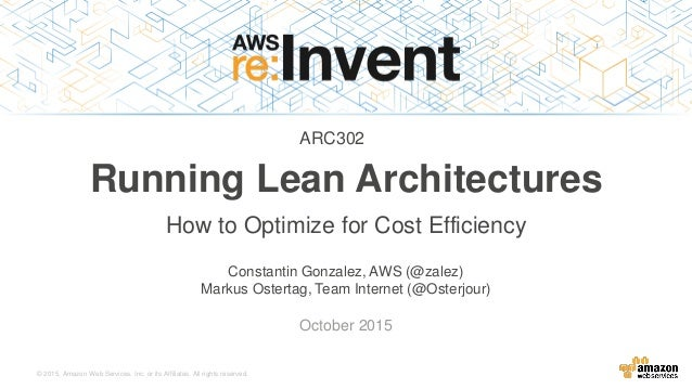 © 2015, Amazon Web Services, Inc. or its Affiliates. All rights reserved. Constantin Gonzalez, AWS (@zalez) Markus Osterta...