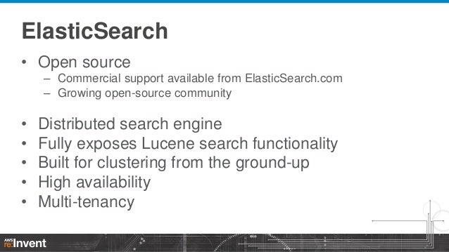 ElasticSearch • Open source – Commercial support available from ElasticSearch.com – Growing open-source community  • • • •...