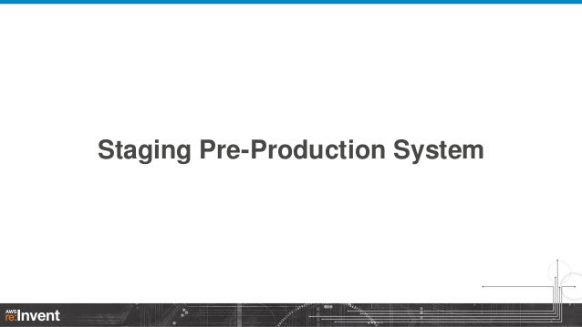 Staging Pre-Production System