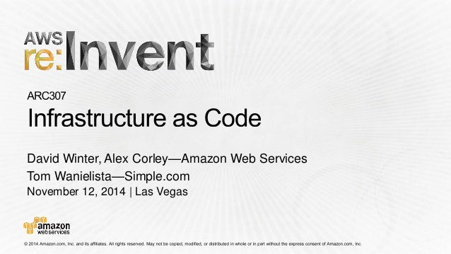 November 12, 2014 | Las Vegas  David Winter, Alex Corley—Amazon Web Services  Tom Wanielista—Simple.com