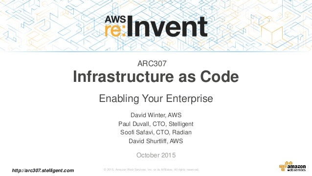 http://arc307.stelligent.com © 2015, Amazon Web Services, Inc. or its Affiliates. All rights reserved. David Winter, AWS P...