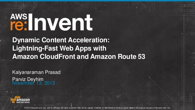 Dynamic Content Acceleration: Lightning-Fast Web Apps with Amazon CloudFront and Amazon Route 53 Kalyanaraman Prasad Parvi...