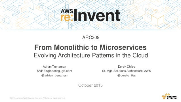 © 2015, Amazon Web Services, Inc. or its Affiliates. All rights reserved. Adrian Trenaman SVP Engineering, gilt.com @adria...