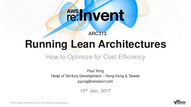 © 2016, Amazon Web Services, Inc. or its Affiliates. All rights reserved. Paul Yung Head of Territory Development – Hong K...