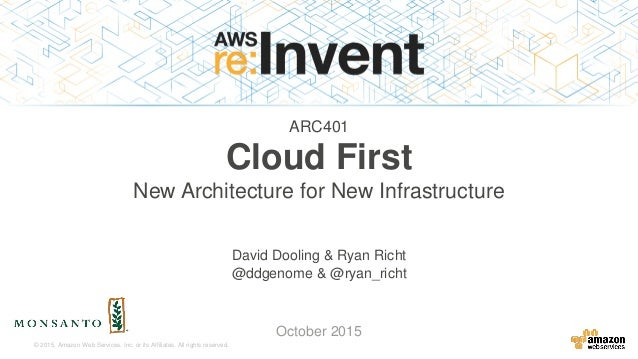 © 2015, Amazon Web Services, Inc. or its Affiliates. All rights reserved. David Dooling & Ryan Richt October 2015 Cloud Fi...