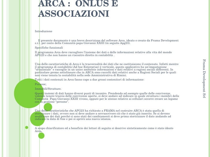 ARCA :  ONLUS E ASSOCIAZIONI   Introduzione  Il presente documento è una breve descrizione del software Arca, ideato e ...
