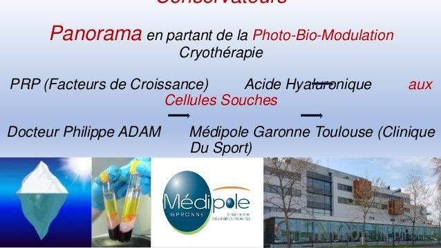 Conservateurs Panorama en partant de la Photo-Bio-Modulation Cryothérapie PRP (Facteurs de Croissance) Acide Hyaluronique ...