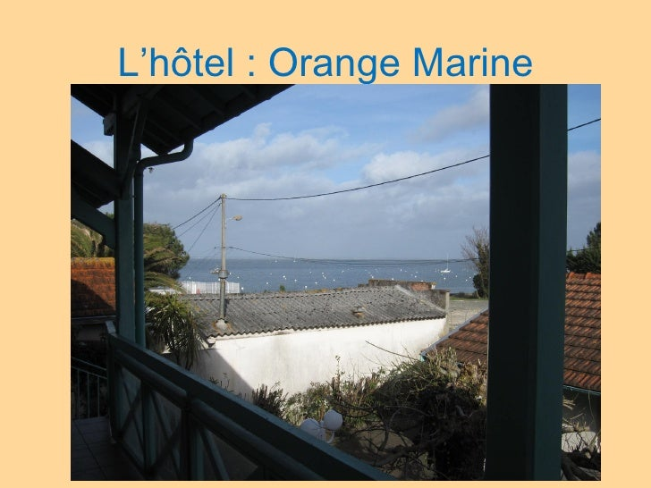 L'hôtel : Orange Marine