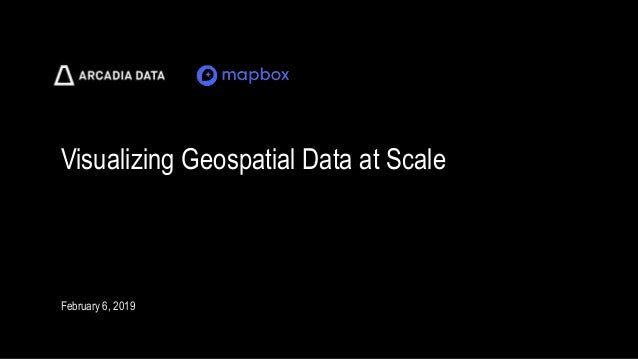 Visualizing Geospatial Data at Scale
