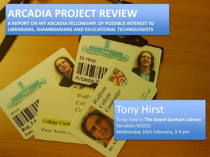 Arcadia Project reviewA report on My Arcadia Fellowship, of possible interest to librarians, shambrarians And educational ...