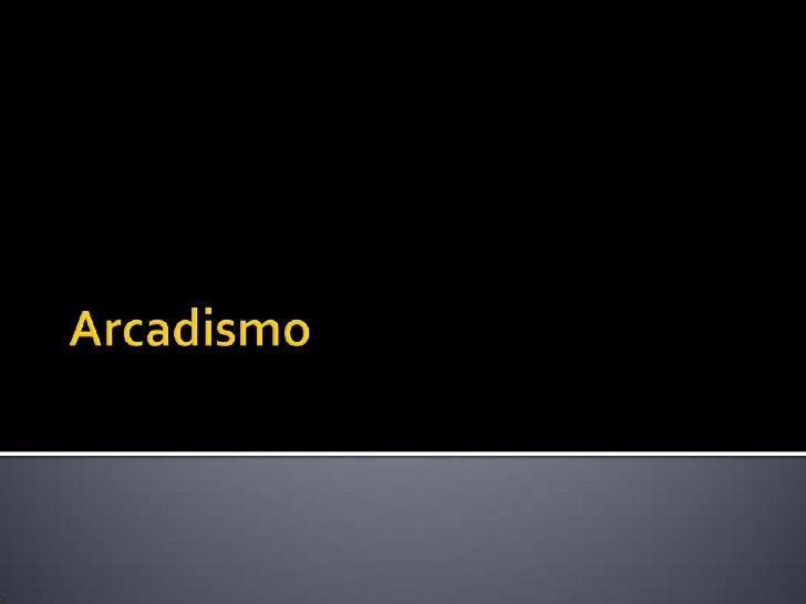 Arcadismo<br />