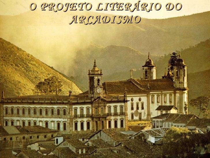 O PROJETO LITERÁRIO DO ARCADISMO
