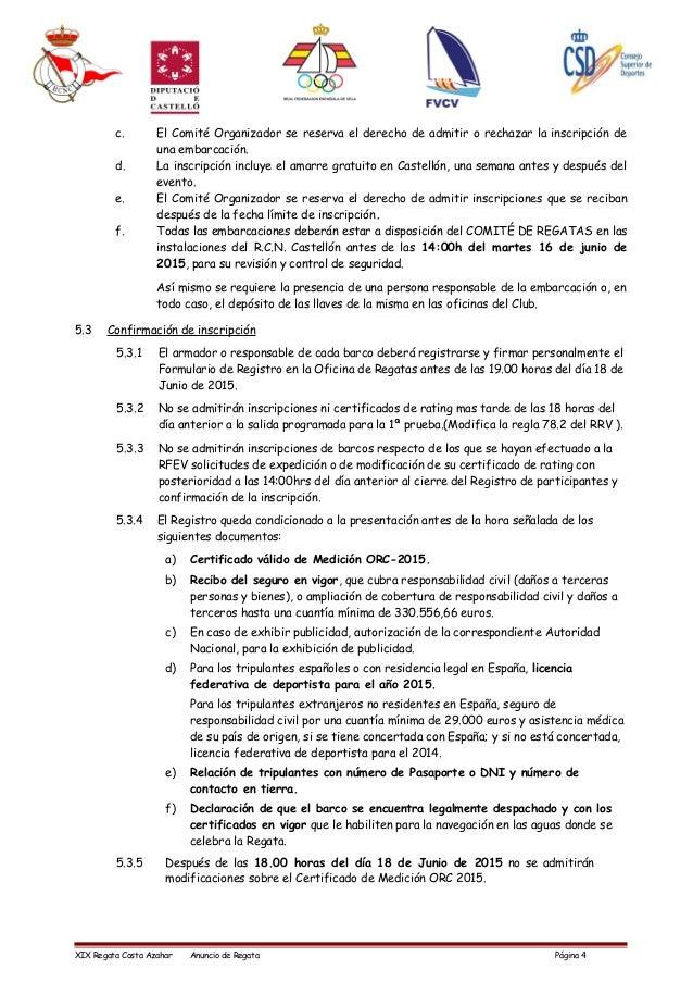 c. El Comité Organizador se reserva el derecho de admitir o rechazar la inscripción de una embarcación. d. La inscripción ...