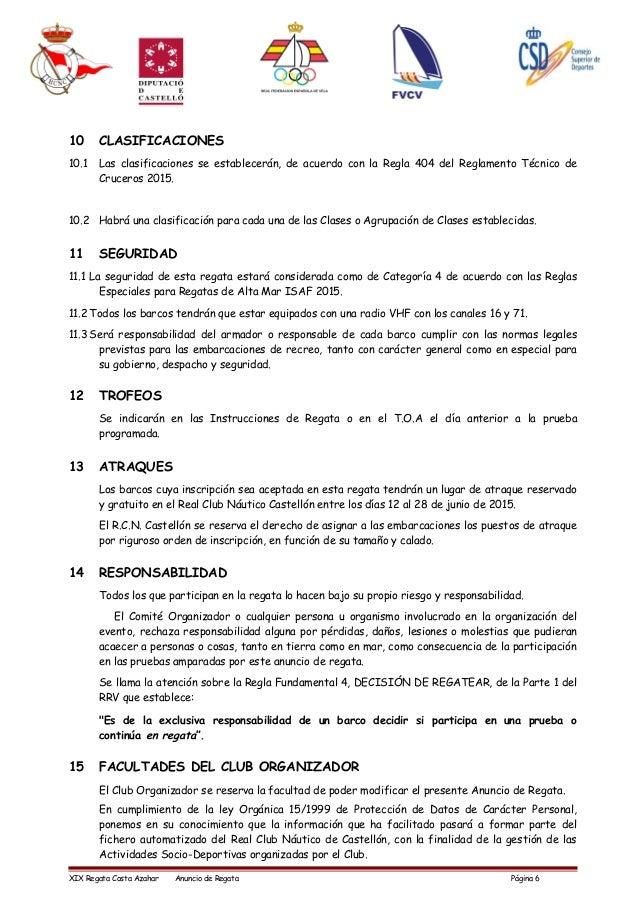 10 CLASIFICACIONES 10.1 Las clasificaciones se establecerán, de acuerdo con la Regla 404 del Reglamento Técnico de Crucero...