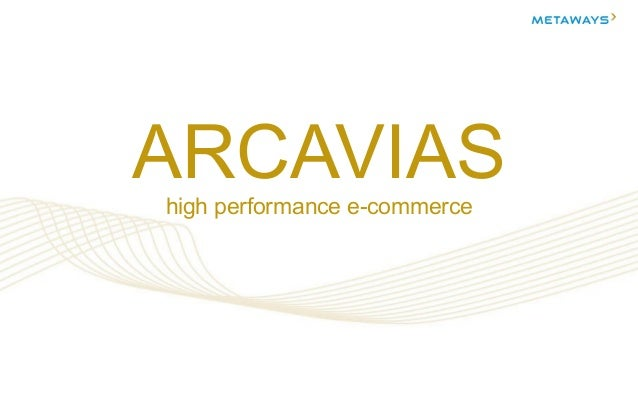 Stand Juli 2012 1/61 ARCAVIAShigh performance e-commerce