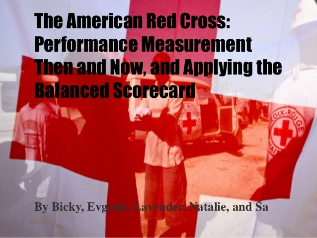 The American Red Cross: Performance Measurement Then and Now, and Applying the Balanced Scorecard  By Bicky, Evgenii, Lave...