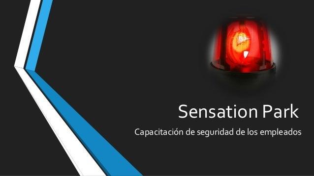 Sensation Park Capacitación de seguridad de los empleados