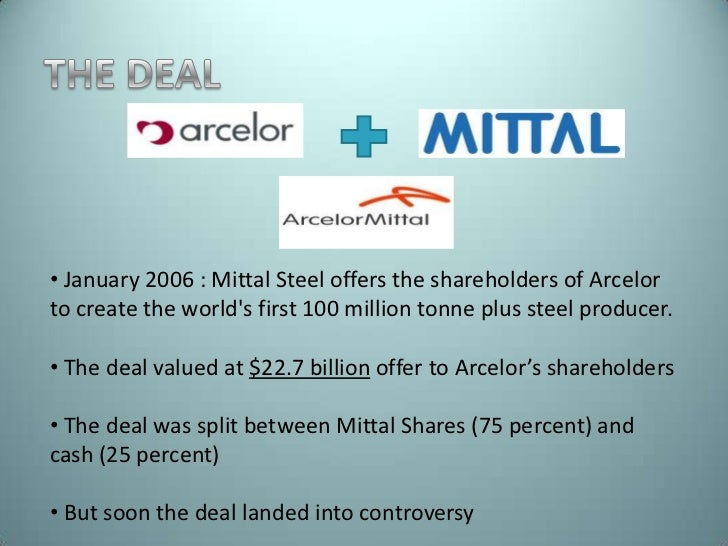 analysis of mittal s acquisition of arcelor Melting ice caps rather, as presented here, it is people' s day to day  bourg- based arcelor agreed to a takeover by mittal in 2006 in ad-  13 ebrd project  summary document, mittal steel galati, updated november 2005.