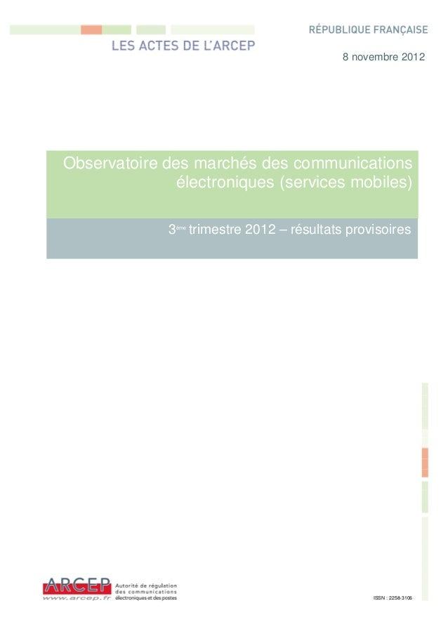 8 novembre 2012Observatoire des marchés des communications              électroniques (services mobiles)             3 tri...