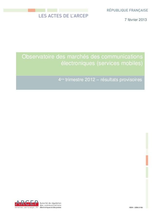 7 février 2013Observatoire des marchés des communications               électroniques (services mobiles)              4 tr...