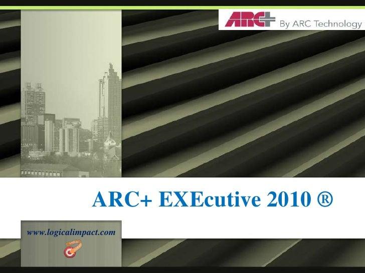 ARC+ EXEcutive 2010 ®<br />www.CADexecutive.com<br />