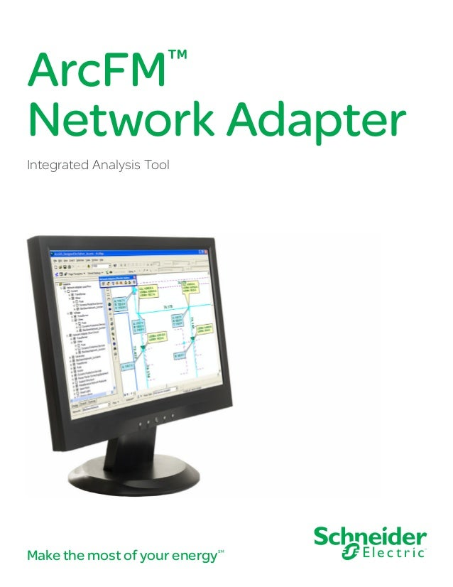 ArcFM™ Network Adapter Integrated Analysis Tool Make the most of your energySM