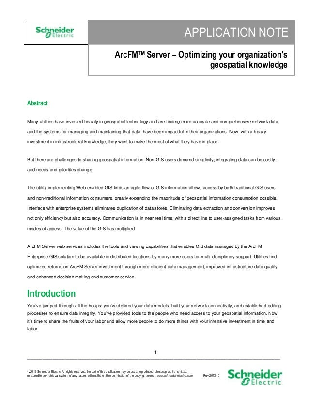 APPLICATION NOTE ArcFMTM Server – Optimizing your organization's geospatial knowledge  Abstract Many utilities have invest...