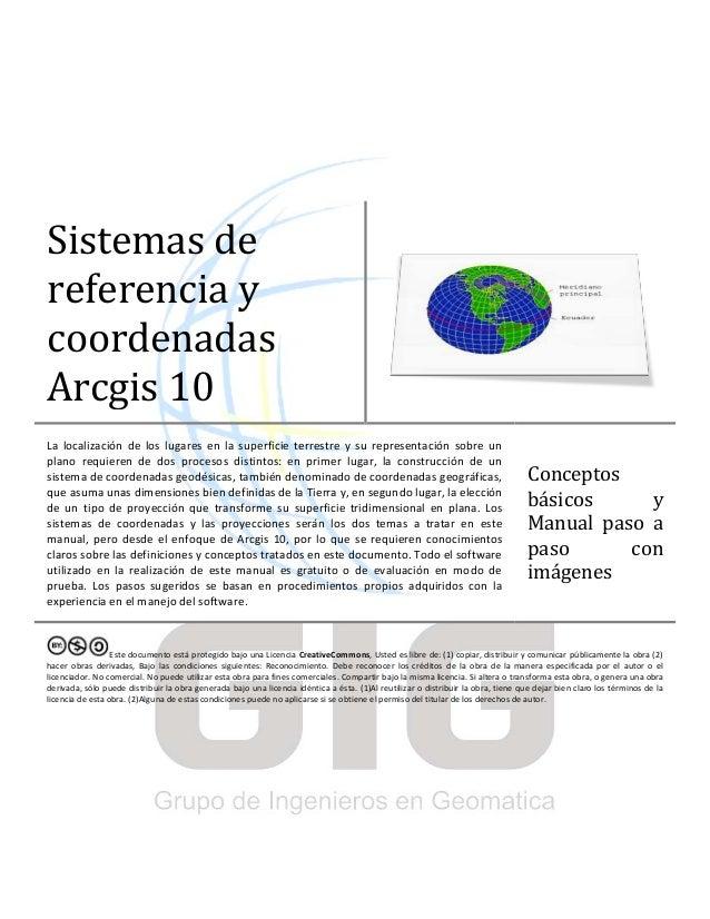 Sistemas de referencia y coordenadas Arcgis 10 La localización de los lugares en la superficie terrestre y su representaci...