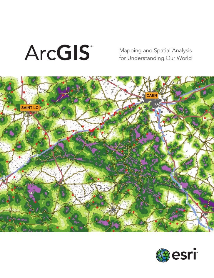 ArcGIS     ®         Mapping and Spatial Analysis         for Understanding Our World
