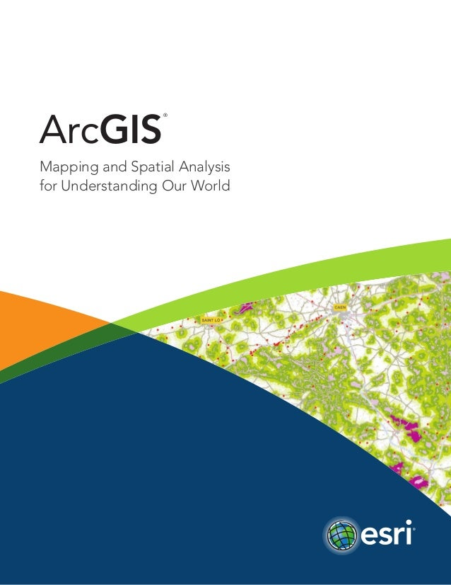 ArcGIS®Mapping and Spatial Analysisfor Understanding Our World