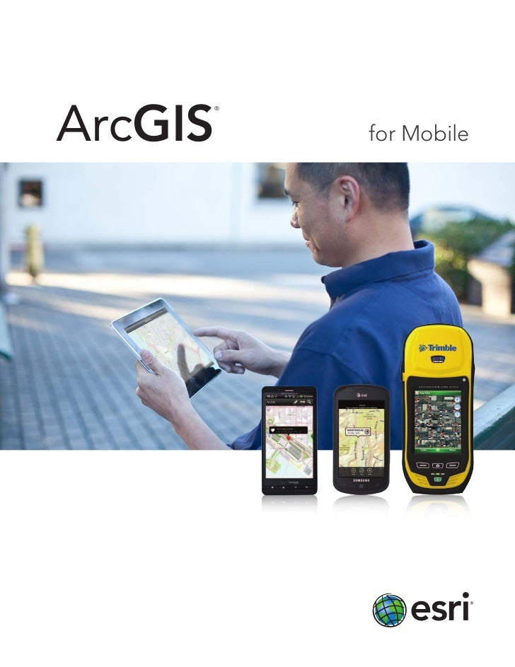 ArcGIS     ®         for Mobile