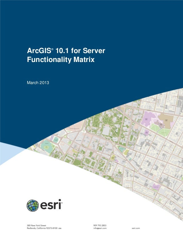 ArcGIS®10.1 for ServerFunctionality MatrixMarch 2013