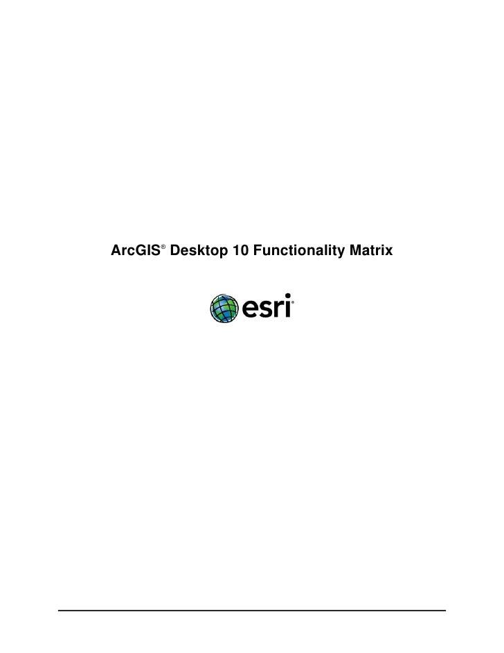 ArcGIS® Desktop 10 Functionality Matrix