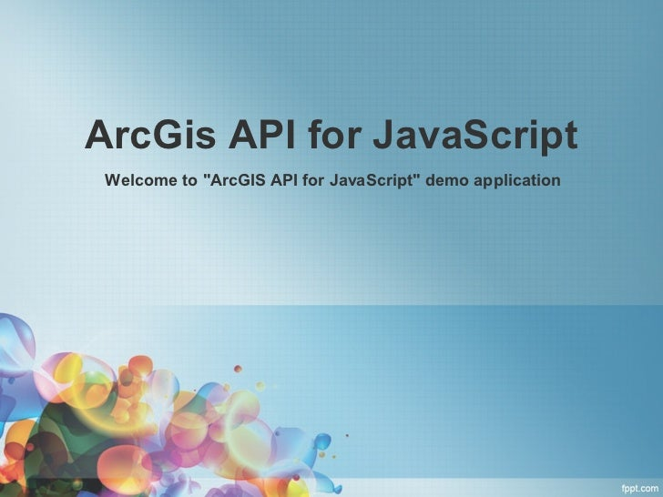 "ArcGis API for JavaScript Welcome to ""ArcGIS API for JavaScript"" demo application"