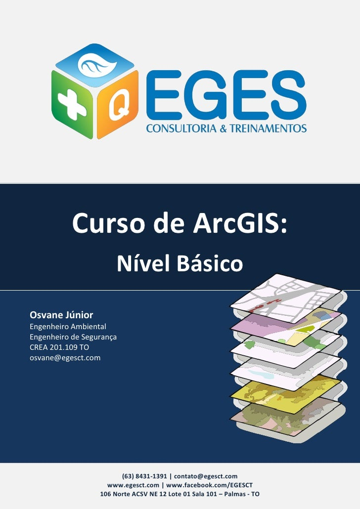 Curso de ArcGIS:                       Nível BásicoOsvane JúniorEngenheiro AmbientalEngenheiro de SegurançaCREA 201.109 TO...