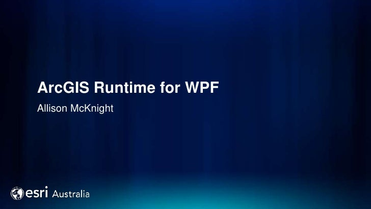 ArcGIS Runtime for WPFAllison McKnight