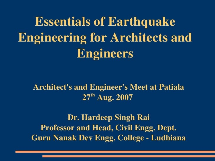 Essentials of Earthquake  Engineering for Architects and            Engineers    Architect's and Engineer's Meet at Patial...