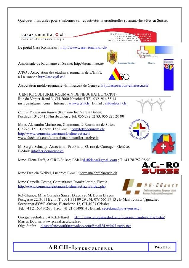 Quelques links utiles pour s'informer sur les activités interculturelles roumano-helvètes en Suisse: Le portal Casa Romani...