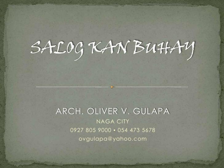 ARCH. OLIVER V. GULAPA          NAGA CITY  0927 805 9000 ▪ 054 473 5678    ovgulapa@yahoo.com
