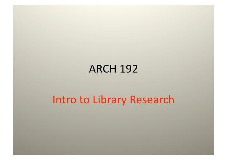 ARCH192  IntrotoLibraryResearch