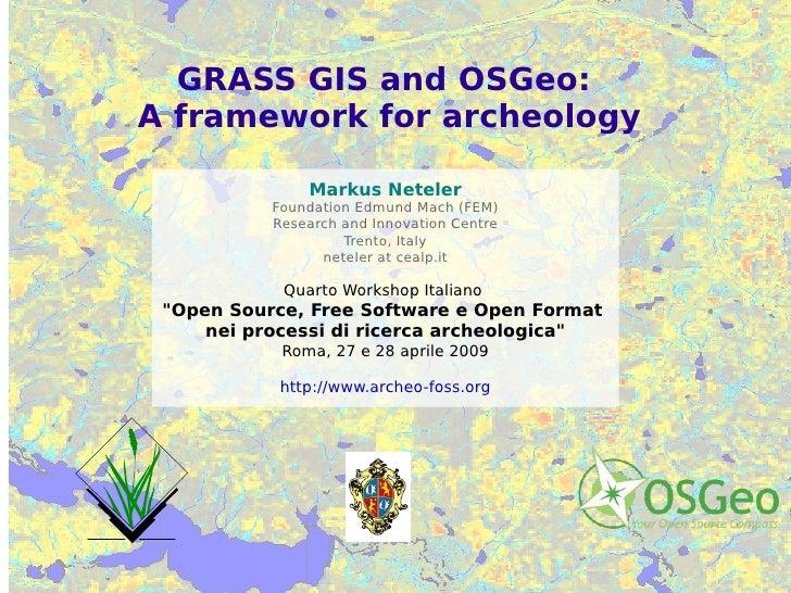 GRASS GIS and OSGeo:  A framework for archeology