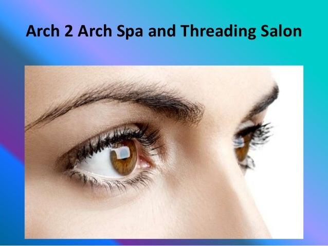 Arch 2 arch spa and threading salon eyebrow threading salon
