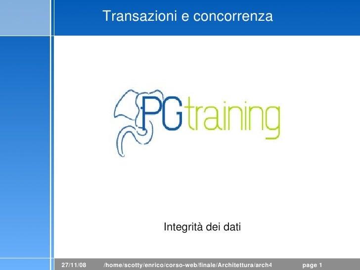 Transazionieconcorrenza                                   Integritàdeidati   27/11/08   /home/scotty/enrico/corsoweb/...