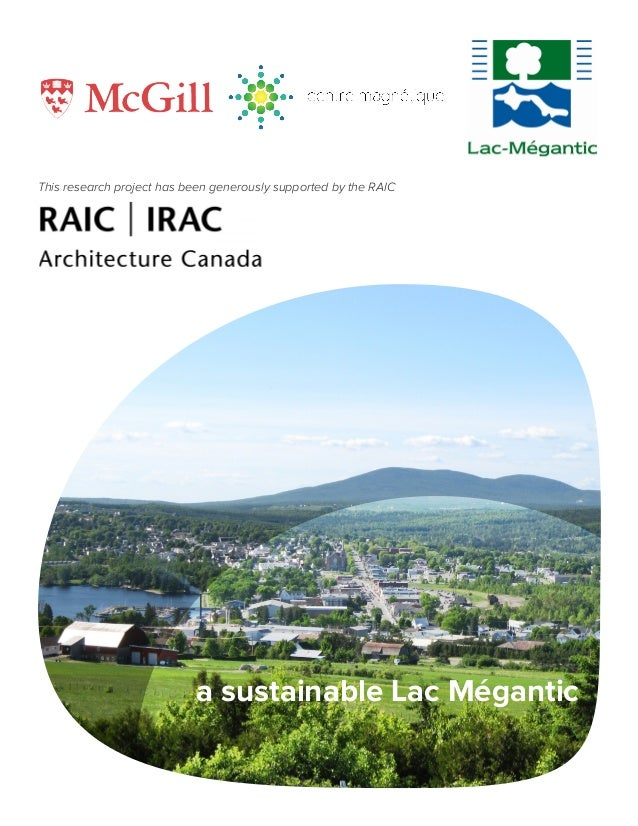 a sustainable Lac Mégantic This research project has been generously supported by the RAIC