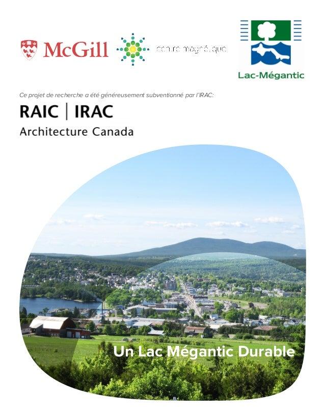Un Lac Mégantic Durable Ce projet de recherche a été généreusement subventionné par l'IRAC: