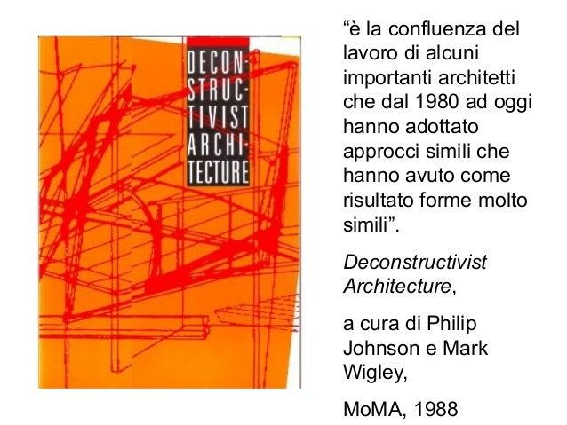 """""""è la confluenza del lavoro di alcuni importanti architetti che dal 1980 ad oggi hanno adottato approcci simili che hanno ..."""