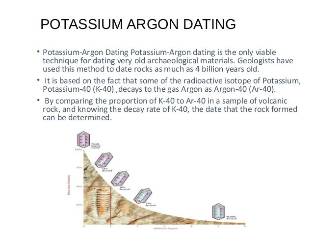 potassium-argon and argon-argon dating techniques are used on